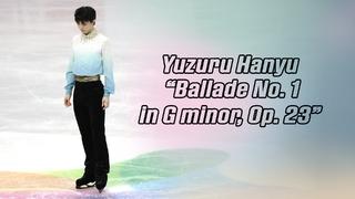 Yuzuru Hanyu 羽生結弦 — Ballade No. 1 in G minor, Op. 23 (4K) / 4CC 2020