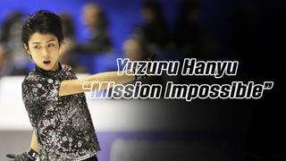 Yuzuru Hanyu 羽生結弦 — Mission Impossible (4K)