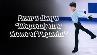 Yuzuru Hanyu 羽生結弦 — Rhapsody on a Theme of Paganini (4K)