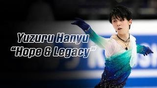 Yuzuru Hanyu 羽生結弦 — Hope and Legacy (4K)